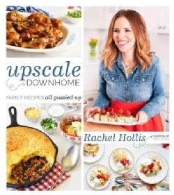 Upscale Downhome: Family Recipes, All Gussied Up (Paperback)