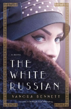 The White Russian: A Novel of Paris (Hardcover)