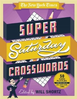 The New York Times Super Saturday Crosswords: 50 Hard Puzzles from the Pages of the New York Times (Paperback)