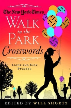 The New York Times Walk in the Park Crosswords: 75 Light and Easy Puzzles (Paperback)