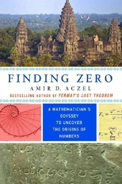 Finding Zero: A Mathematician's Odyssey to Uncover the Origins of Numbers (Paperback)