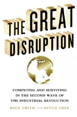The Great Disruption: Competing and Surviving in the Second Wave of the Industrial Revolution (Hardcover)