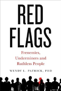 Red Flags: Frenemies, Underminers, and Ruthless People (Paperback)