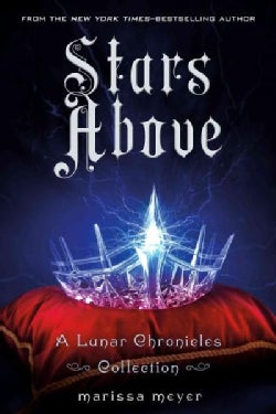 Stars Above: A Lunar Chronicles Collection (Hardcover)