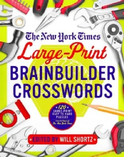 The New York Times Large-print Brainbuilder Crosswords: 120 Large Print Easy to Hard Puzzles from the Pages of th... (Paperback)