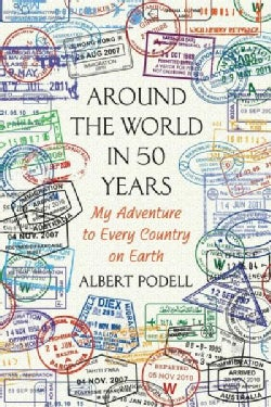 Around the World in 50 Years: My Adventure to Every Country on Earth (Paperback)