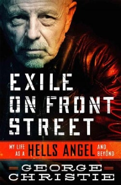Exile on Front Street: My Life As a Hells Angel... and Beyond (Hardcover)