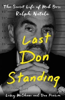 Last Don Standing: The Secret Life of Mob Boss Ralph Natale (Hardcover)