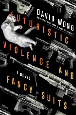 Futuristic Violence and Fancy Suits (Paperback)