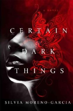 Certain Dark Things (Hardcover)