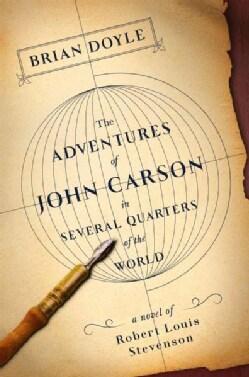 The Adventures of John Carson in Several Quarters of the World: A Novel of Robert Louis Stevenson (Hardcover)