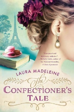 The Confectioner's Tale: A Novel of Paris (Hardcover)