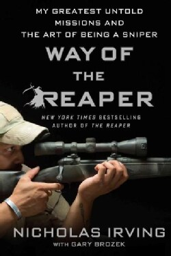 Way of the Reaper: My Greatest Untold Missions and the Art of Being a Sniper (Paperback)