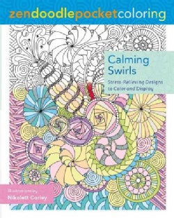 Calming Swirls: Stress-relieving Designs to Color and Display (Paperback)