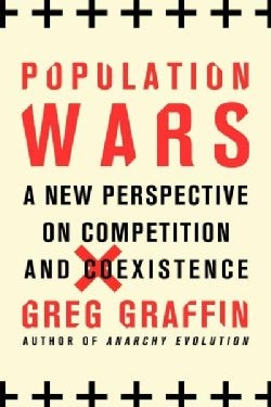 Population Wars: A New Perspective on Competition and Coexistence (Paperback)