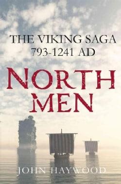 Northmen: The Viking Saga, 793-1241 (Hardcover)