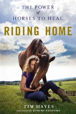 Riding Home: The Power of Horses to Heal (Paperback)