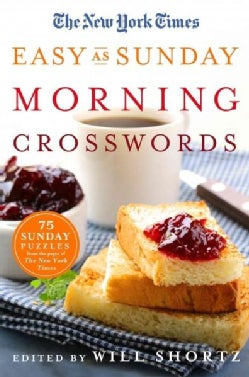 The New York Times Easy As Sunday Morning Crosswords: 75 Sunday Puzzles from the Pages of the New York Times (Paperback)