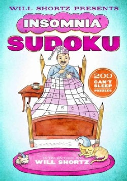 Will Shortz Presents Insomnia Sudoku: 200 Can't Sleep Puzzles (Paperback)