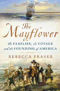 The Mayflower: The Families, the Voyage, and the Founding of America (Hardcover)