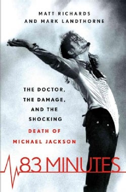 83 Minutes: The Doctor, the Damage, and the Shocking Death of Michael Jackson (Hardcover)