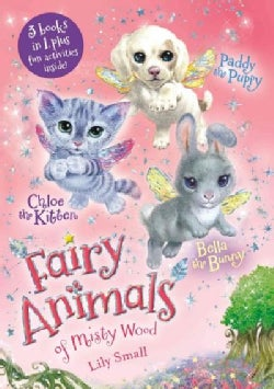 Chloe the Kitten / Bella the Bunny / Paddy the Puppy (Paperback)