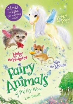 Mia the Mouse / Poppy the Pony / Hailey the Hedgehog (Paperback)