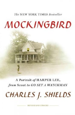 Mockingbird: A Portrait of Harper Lee From Scout to Go Set a Watchman (Hardcover)