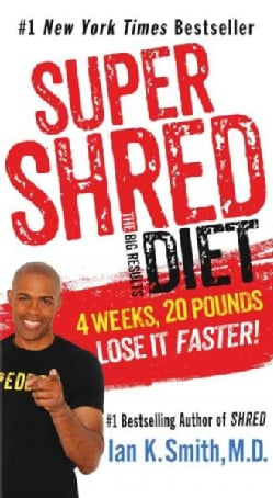 Super Shred: The Big Results Diet--4 Weeks, 20 Pounds, Lose It Faster! (Paperback)
