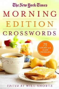 The New York Times Morning Edition Crosswords: Light and Easy Puzzles (Paperback)