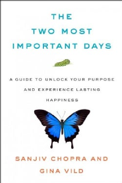 The Two Most Important Days: A Guide to Unlock Your Purpose and Experience Lasting Happiness (Hardcover)