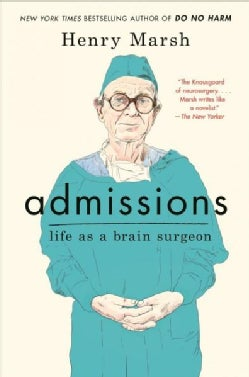 Admissions: Life As a Brain Surgeon (Hardcover)