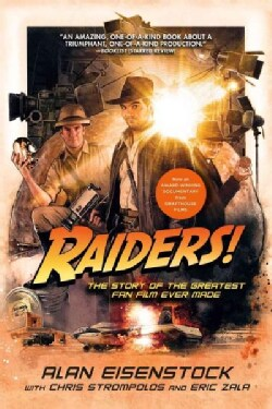 Raiders!: The Story of the Greatest Fan Film Ever Made (Paperback)