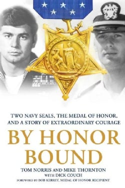 By Honor Bound: Two Navy Seals, the Medal of Honor, and a Story of Extraordinary Courage (Paperback)