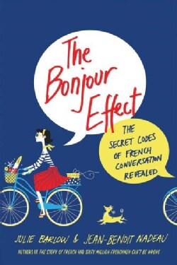 The Bonjour Effect: The Secret Codes of French Conversation Revealed (Paperback)