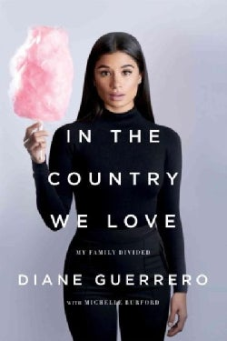 In the Country We Love: My Family Divided (Paperback)