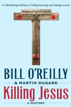 Killing Jesus: A History (Paperback)