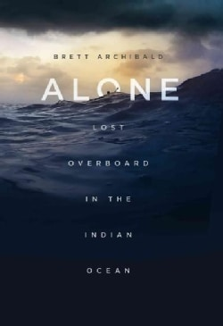 Alone: Lost Overboard in the Indian Ocean (Hardcover)