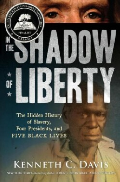In the Shadow of Liberty: The Hidden History of Slavery, Four Presidents, and Five Black Lives (Paperback)