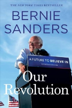 Our Revolution: A Future to Believe in (Paperback)