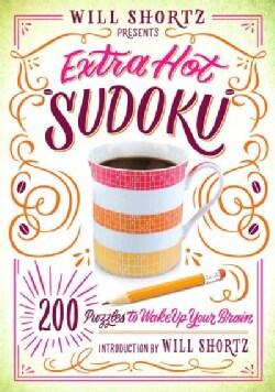 Will Shortz Presents Extra Hot Sudoku: 200 Hard Puzzles (Paperback)
