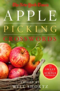 The New York Times Apple Picking Crosswords: 75 Sweet and Simple Puzzles (Paperback)
