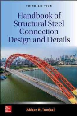 Handbook of Structural Steel Connection Design and Details (Hardcover)