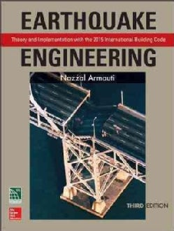 Earthquake Engineering: Theory and Implementation With the 2015 International Building Code (Hardcover)