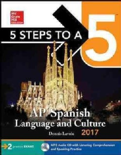 McGraw-Hill 5 Steps to A 5 AP Spanish Language and Culture 2017