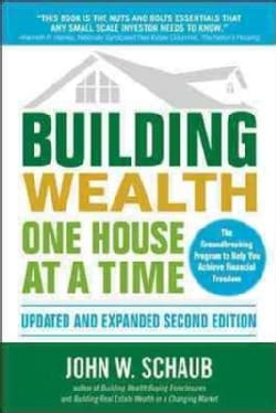 Building Wealth One House at a Time (Paperback)