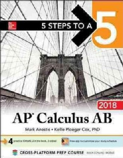 McGraw-Hill 5 Steps to A 5 Ap Calculus Ab 2018 (Paperback)