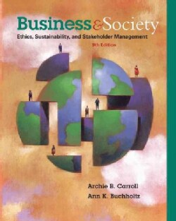 Business & Society: Ethics, Sustainability, and Stakeholder Management (Hardcover)