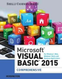 Microsoft Visual Basic 2015 for Windows, Web, Windows Store, and Database Applications: Comprehensive (Paperback)