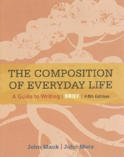 The Composition of Everyday Life: A Guide to Writing (Paperback)
